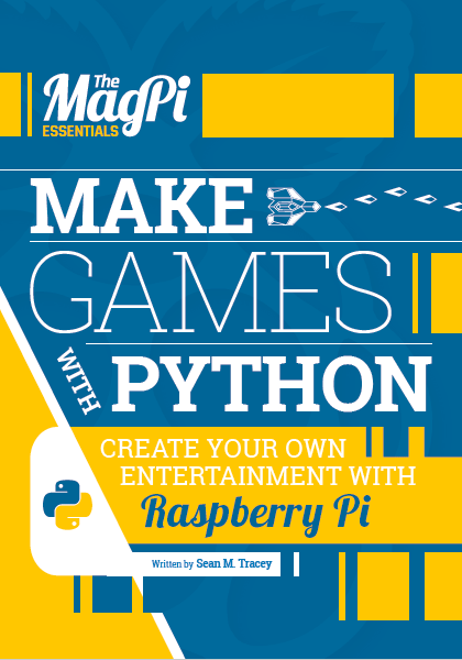 MAKE GAMES WITH PYTHON Raspberry Pi